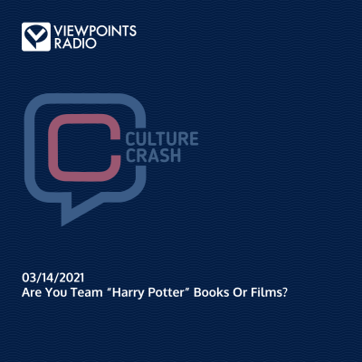 """Culture Crash 21-11: Are You Team """"Harry Potter"""" Books Or Films?"""