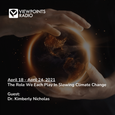 21-16 Segment 1: The Role We Each Play In Slowing Climate Change