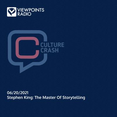 Culture Crash 21-25: Stephen King: The Master Of Storytelling