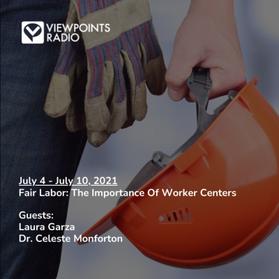 21-27 Segment 1: Fair Labor: The Importance Of Worker Centers