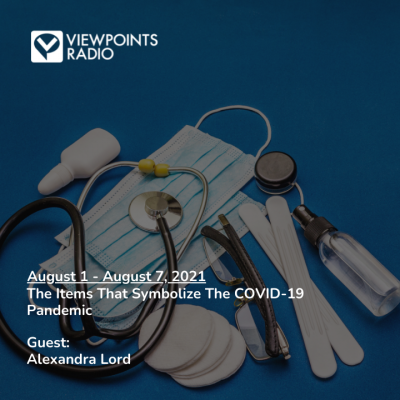 21-31 Segment 1: The Items That Symbolize The COVID-19 Pandemic